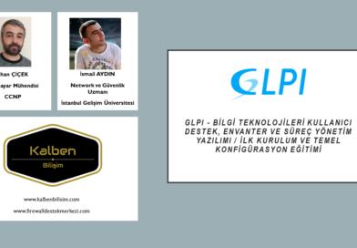 GLPI – İlk Kurulum ve Temel Konfigürasyon Eğitimi