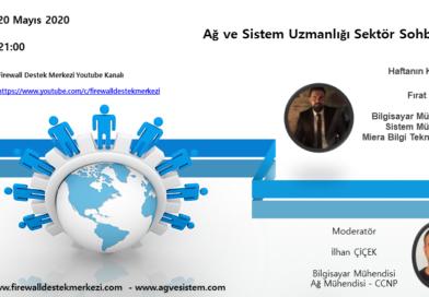 Ağ ve Sistem Uzmanlığı Sektör Sohbetleri - Konuğumuz Fırat Boyan