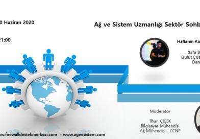 Ağ ve Sistem Uzmanlığı Sektör Sohbetleri - Konuğumuz Safa SARICA